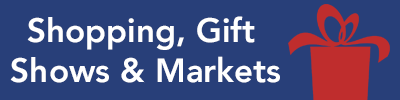 Shopping, Gift Shows & Markets