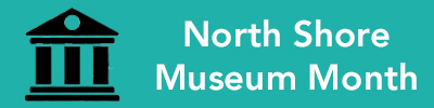 North Shore Museum Month